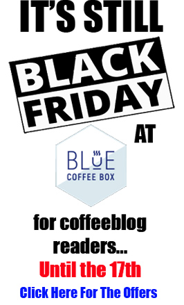 Still Black Friday at Blue Coffee Box